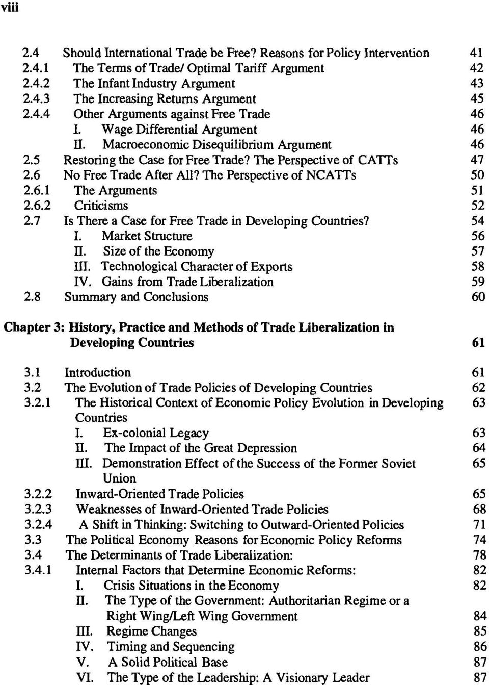 6 No Free Trade After All? The Perspective of NCATTs 50 2.6.1 The Arguments 51 2.6.2 Criticisms 52 2.7 Is There a Case for Free Trade in Developing Countries? 54 I. Market Structure 56 II.