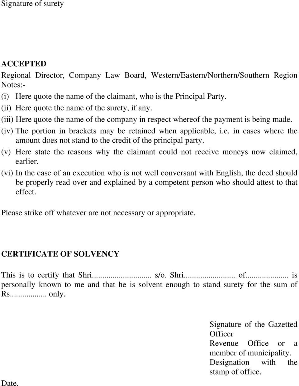 e. in cases where the amount does not stand to the credit of the principal party. (v) Here state the reasons why the claimant could not receive moneys now claimed, earlier.