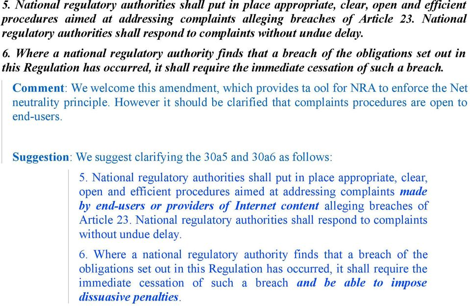 Where a national regulatory authority finds that a breach of the obligations set out in this Regulation has occurred, it shall require the immediate cessation of such a breach.
