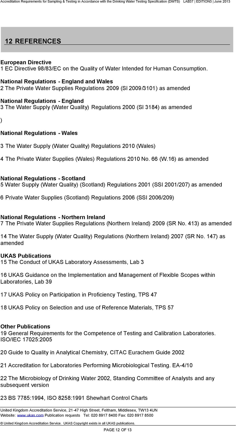 3184) as amended ) National Regulations - Wales 3 The Water Supply (Water Quality) Regulations 2010 (Wales) 4 The Private Water Supplies (Wales) Regulations 2010 No. 66 (W.