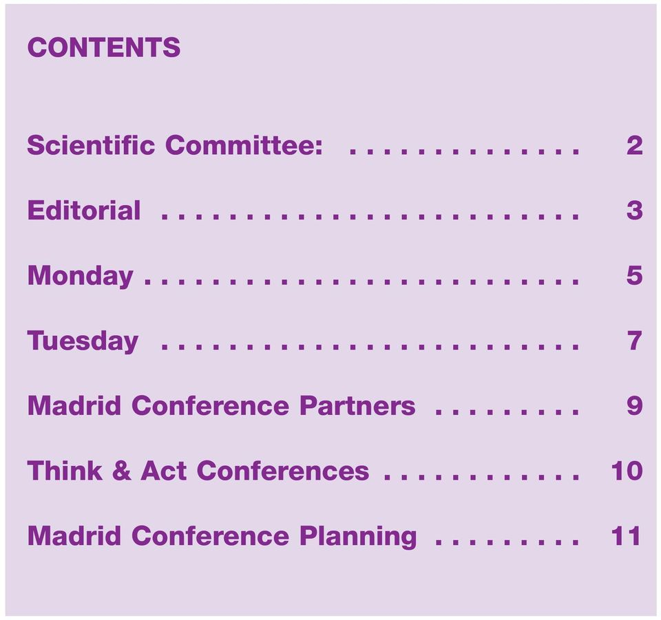 ........ 9 Think & Act Conferences............ 10 Madrid Conference Planning.