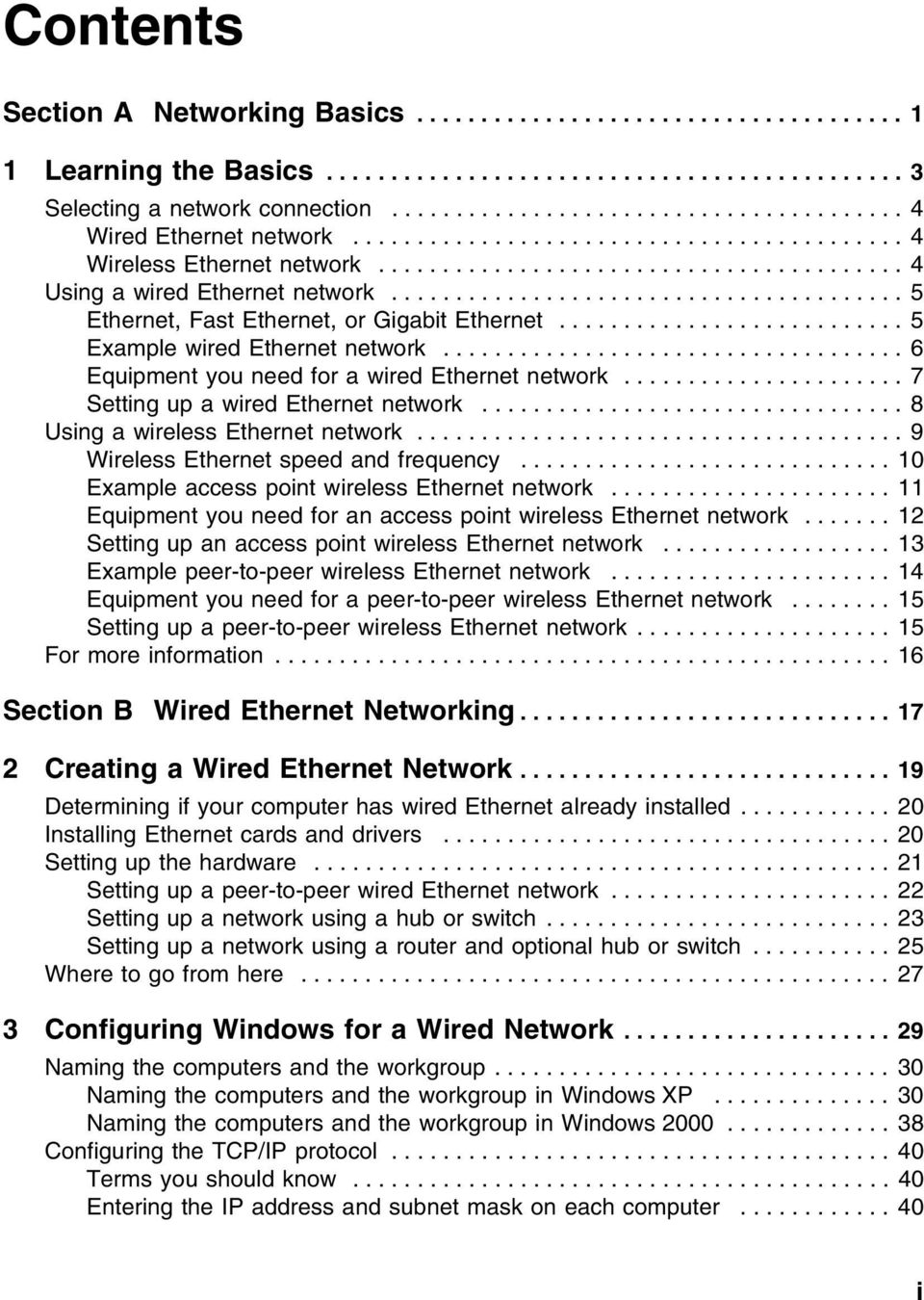 ....................................... 5 Ethernet, Fast Ethernet, or Gigabit Ethernet........................... 5 Example wired Ethernet network.................................... 6 Equipment you need for a wired Ethernet network.