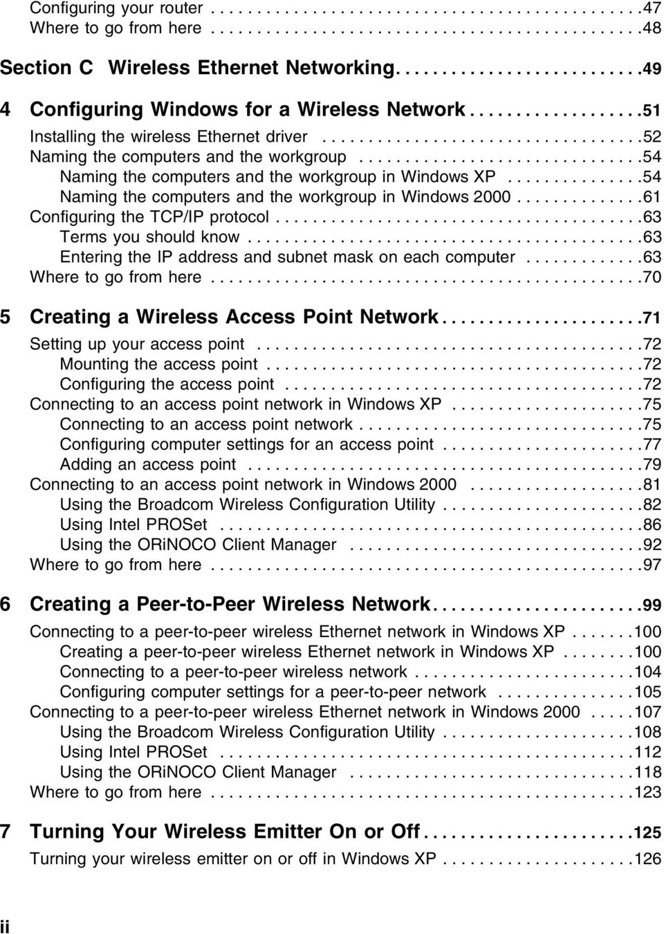 ..............................54 Naming the computers and the workgroup in Windows XP...............54 Naming the computers and the workgroup in Windows 2000..............61 Configuring the TCP/IP protocol.