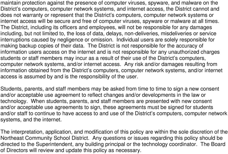 The District, including its officers and employees, will not be responsible for any damages including, but not limited to, the loss of data, delays, non-deliveries, misdeliveries or service
