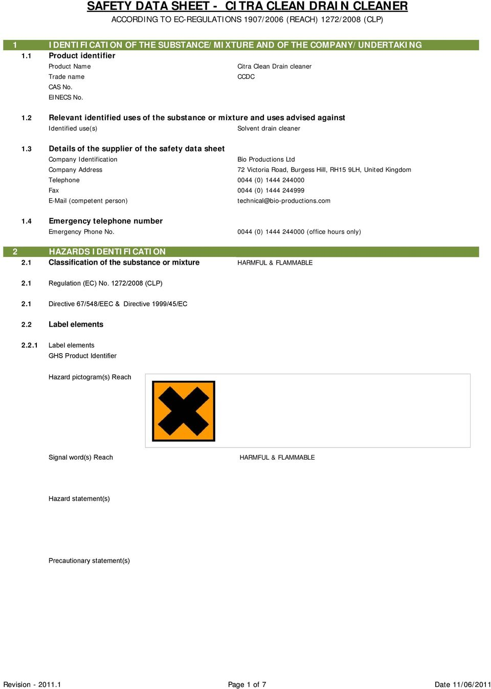 3 Details of the supplier of the safety data sheet Company Identification Company Address Telephone Fax E-Mail (competent person) Bio Productions Ltd 72 Victoria Road, Burgess Hill, RH15 9LH, United