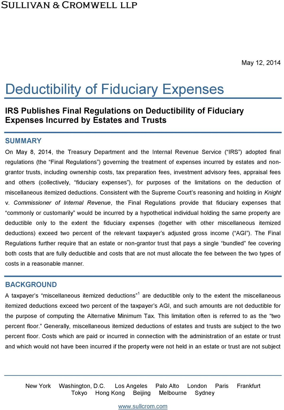 appraisal fees and others (collectively, fiduciary expenses ), for purposes of the limitations on the deduction of miscellaneous itemized deductions.