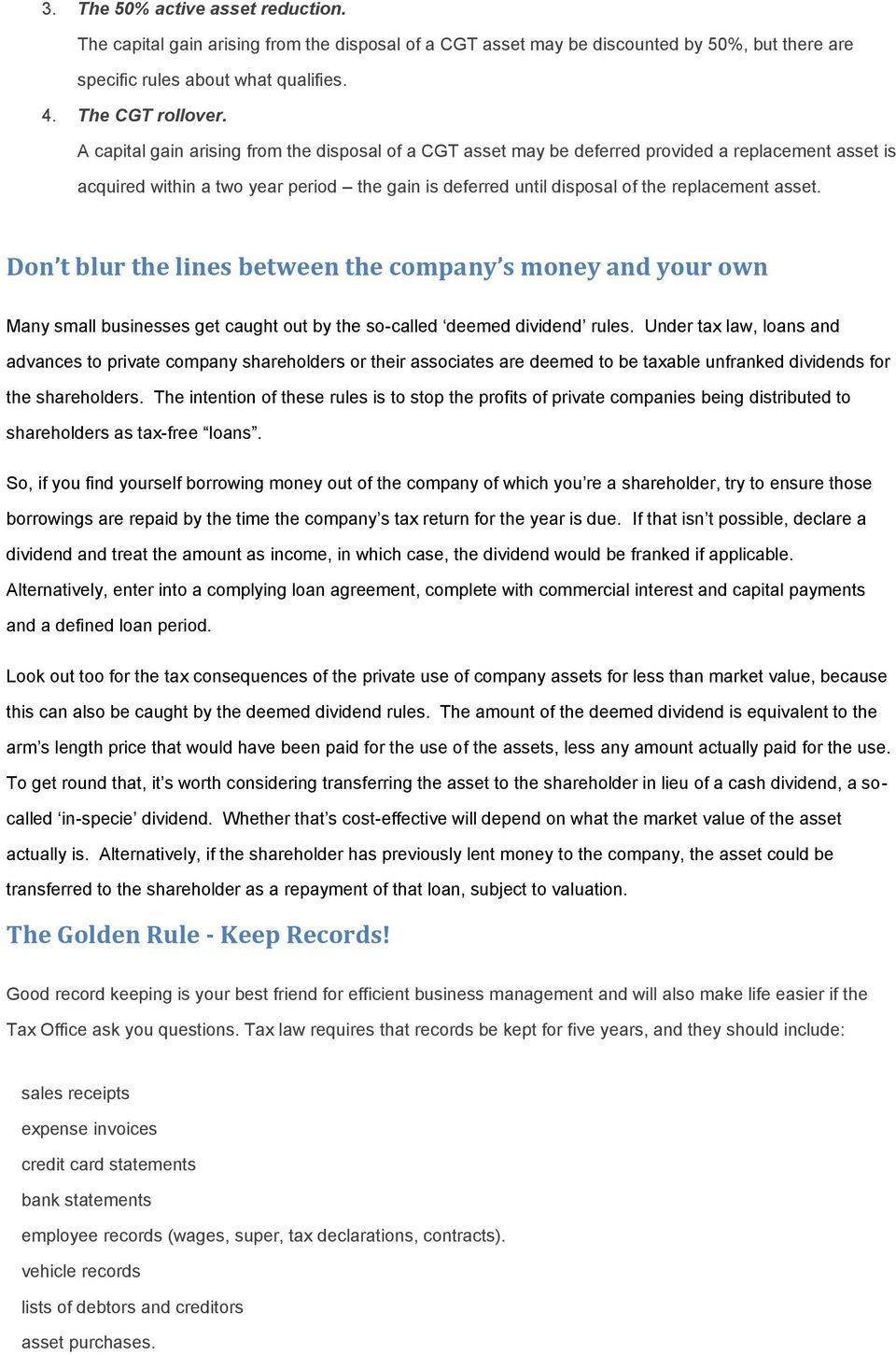 Don t blur the lines between the company s money and your own Many small businesses get caught out by the so-called deemed dividend rules.