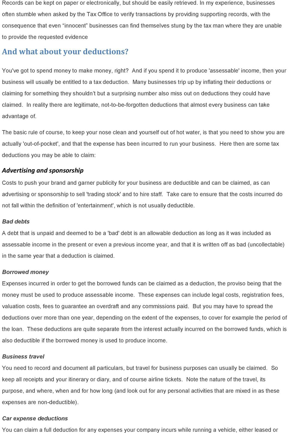 stung by the tax man where they are unable to provide the requested evidence And what about your deductions? You've got to spend money to make money, right?