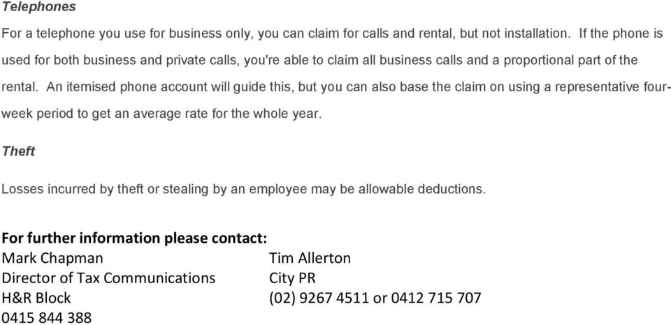 An itemised phone account will guide this, but you can also base the claim on using a representative fourweek period to get an average rate for the whole year.