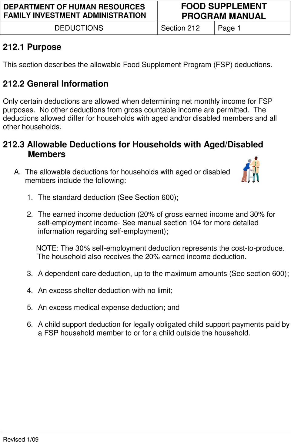 3 Allowable Deductions for Households with Aged/Disabled Members A. The allowable deductions for households with aged or disabled members include the following: 1.