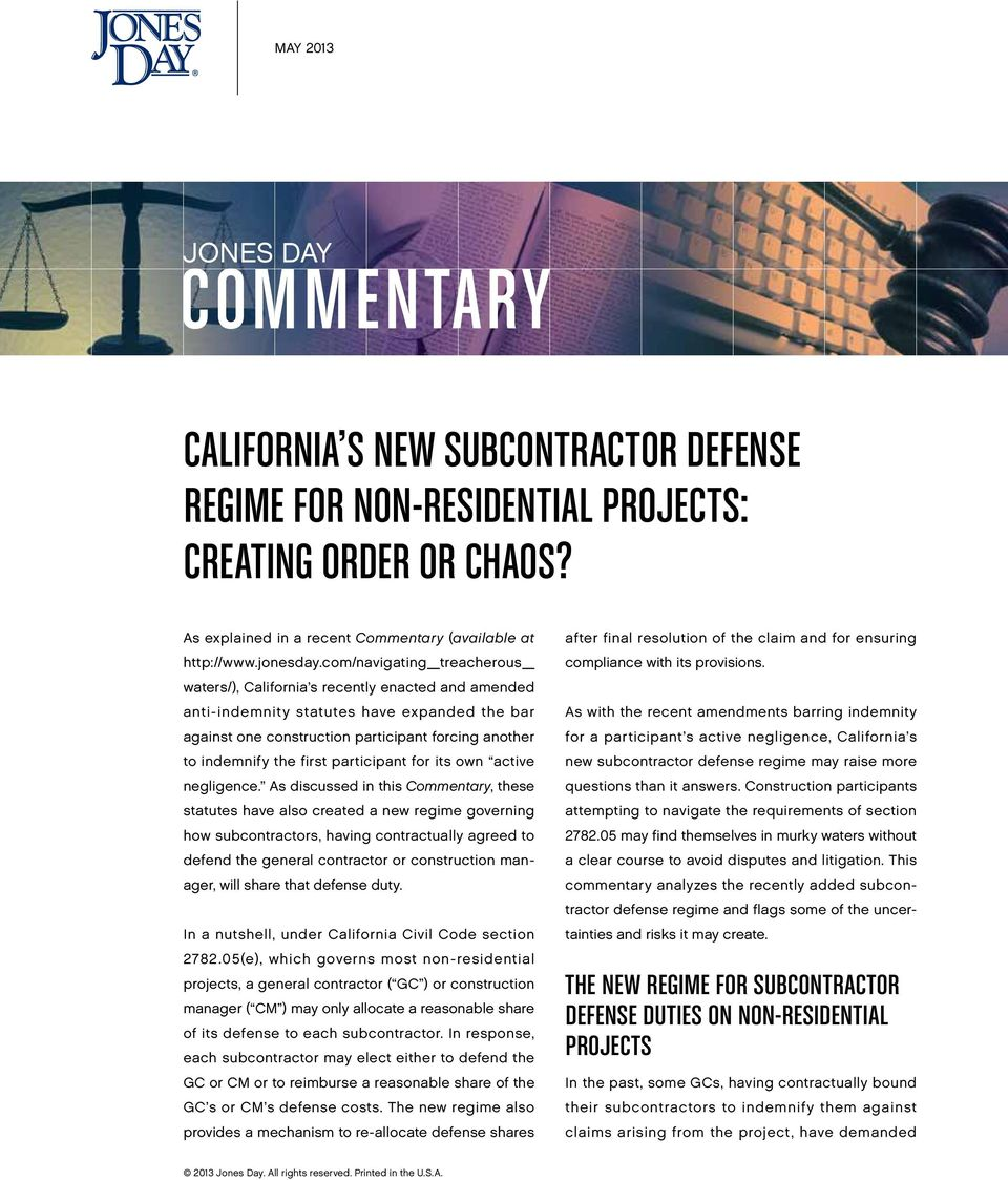 com/navigating_treacherous_ waters/), California s recently enacted and amended anti-indemnity statutes have expanded the bar against one construction participant forcing another to indemnify the