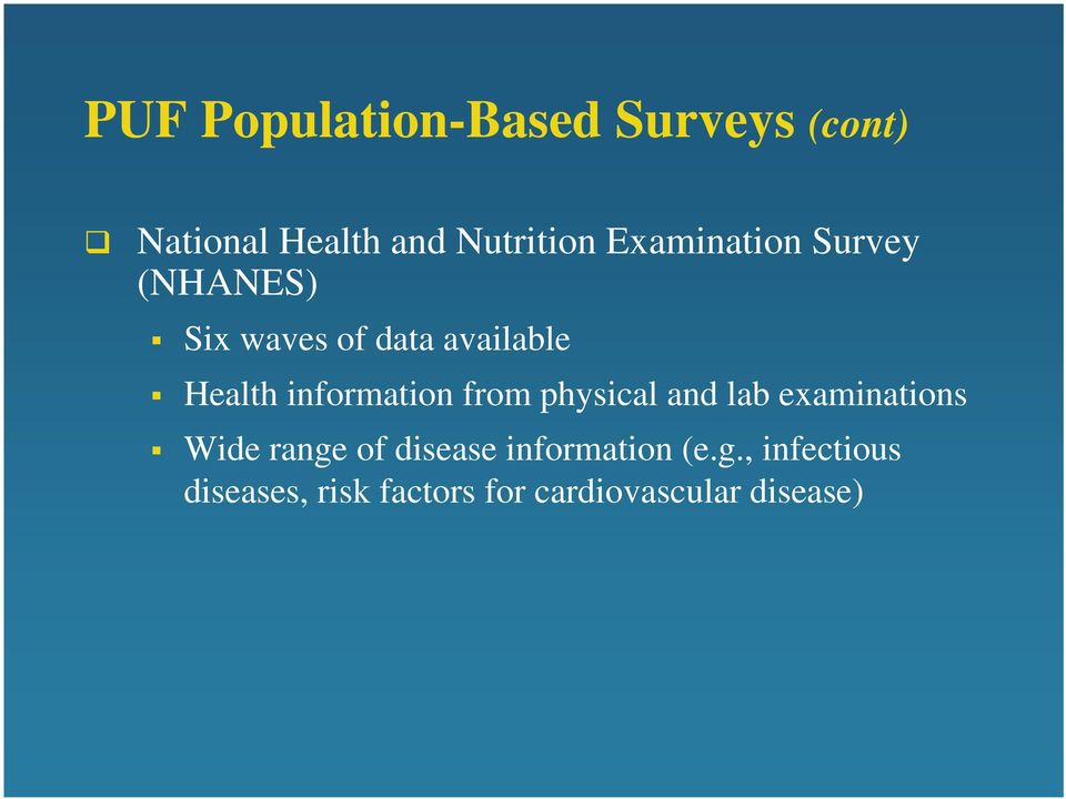 information from physical and lab examinations Wide range of disease