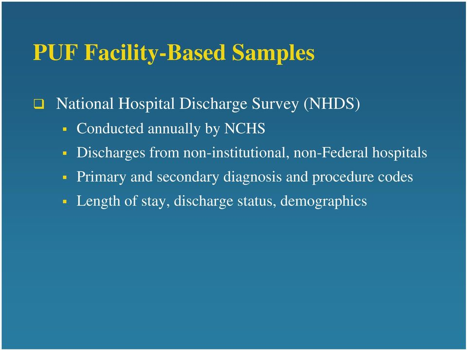 non-institutional, non-federal hospitals Primary and secondary