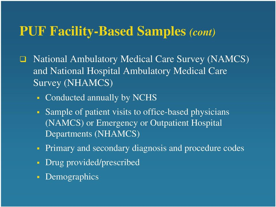 visits to office-based physicians (NAMCS) or Emergency or Outpatient Hospital Departments