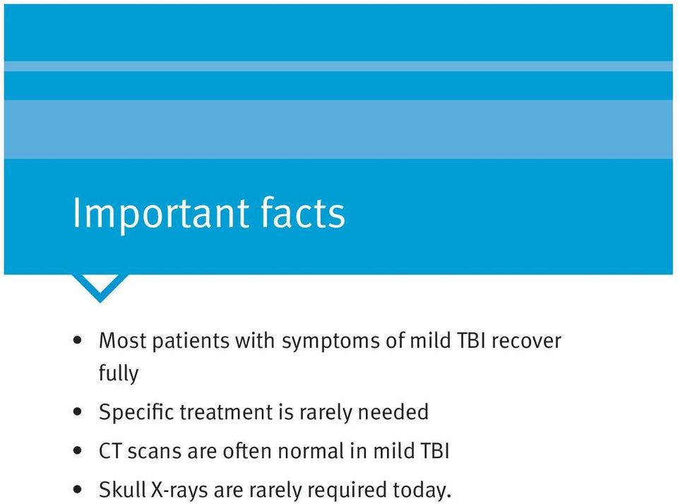 is rarely needed CT scans are often normal in
