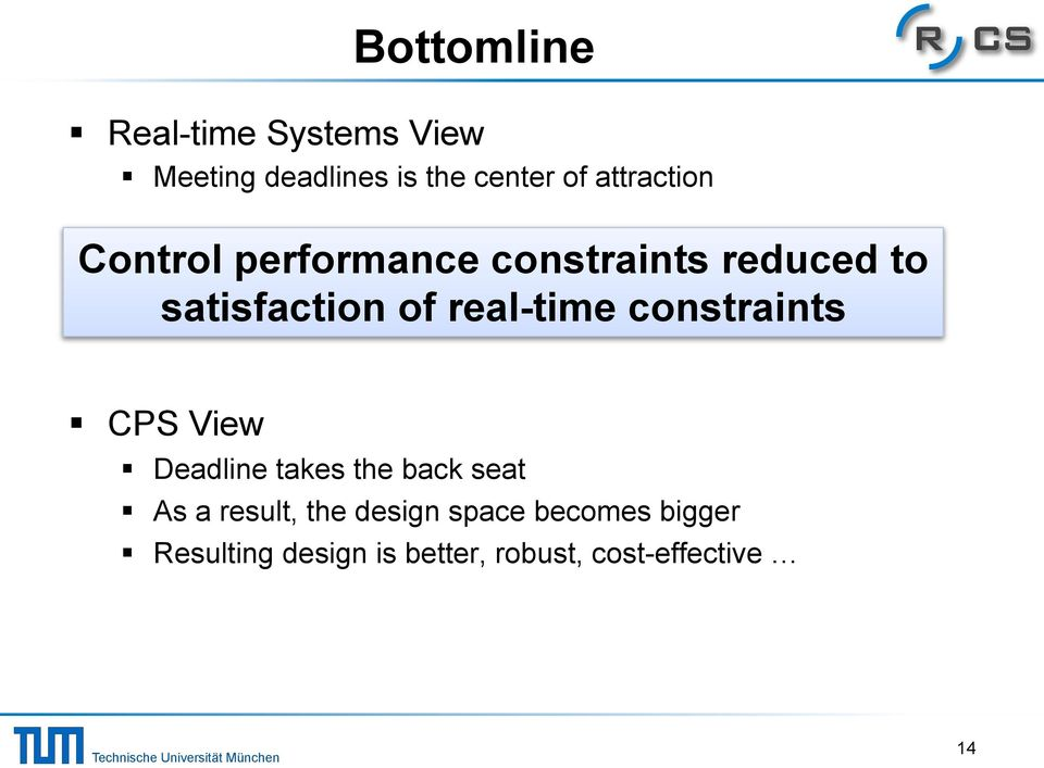 constraints reduced to satisfaction of real-time constraints!! CPS View!