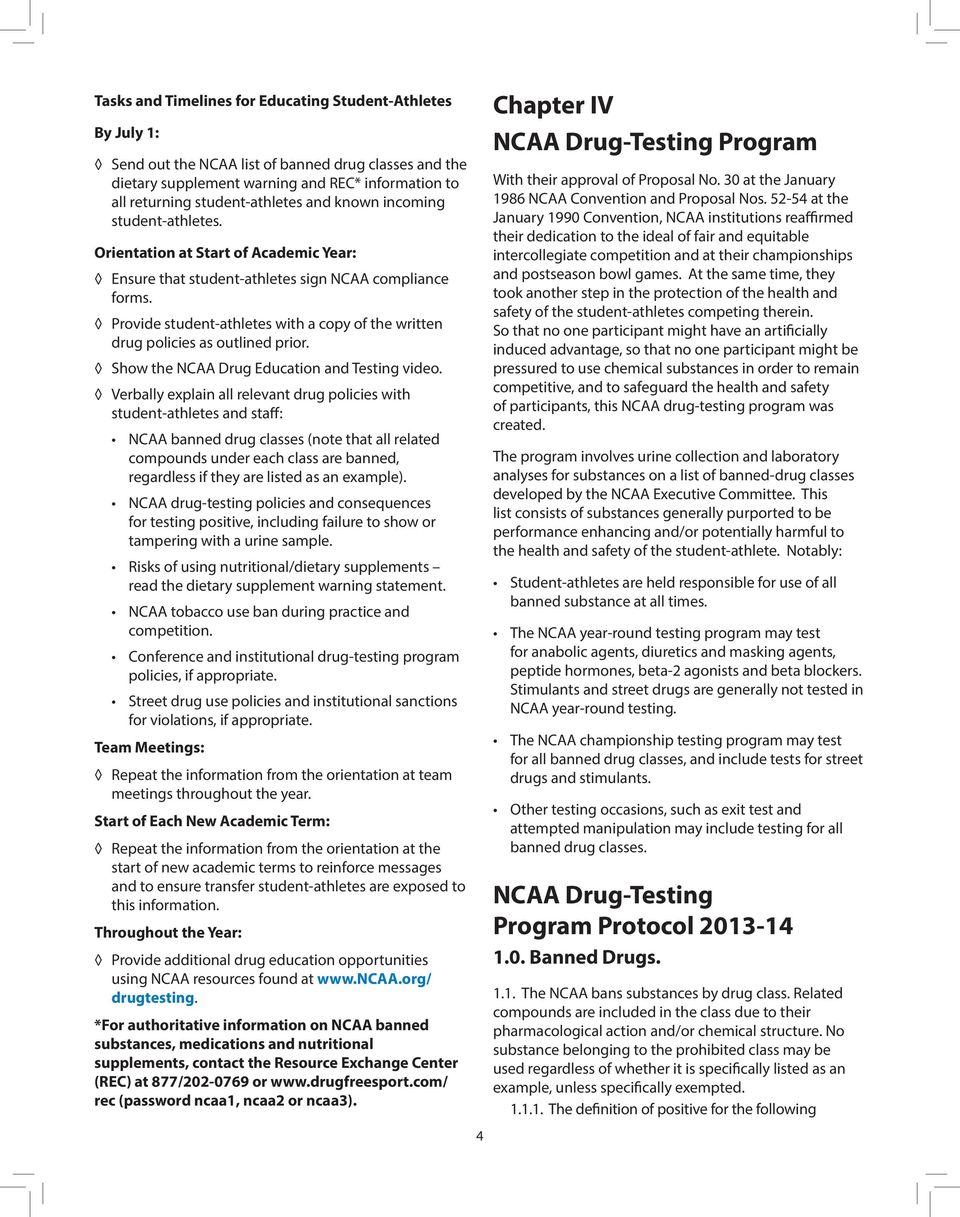 Provide student-athletes with a copy of the written drug policies as outlined prior. Show the NCAA Drug Education and Testing video.