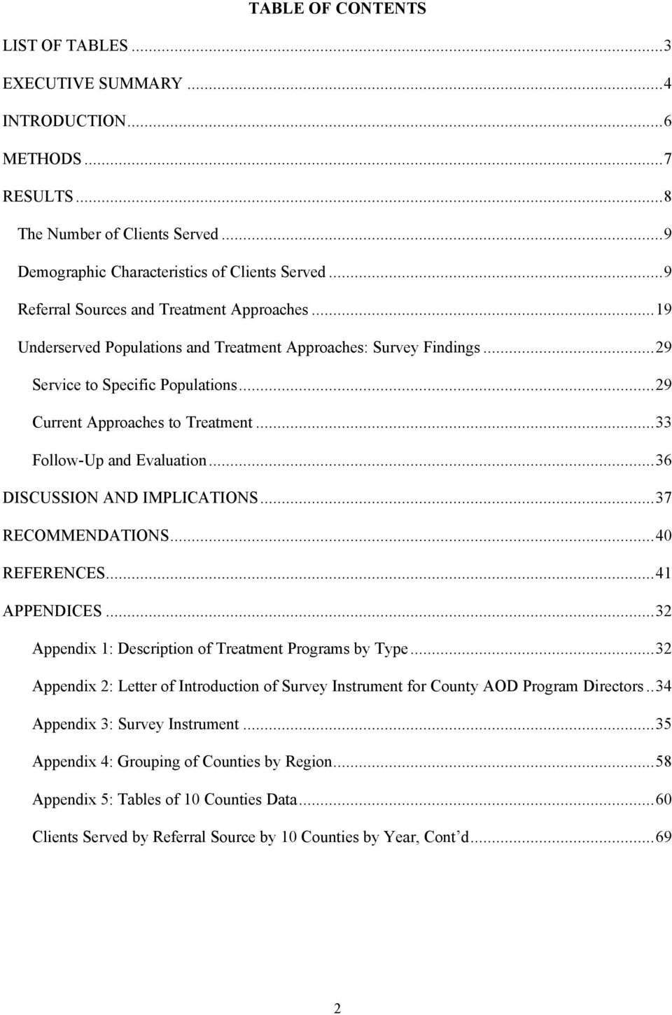 ..33 Follow-Up and Evaluation...36 DISCUSSION AND IMPLICATIONS...37 RECOMMENDATIONS...40 REFERENCES...41 APPENDICES...32 Appendix 1: Description of Treatment Programs by Type.