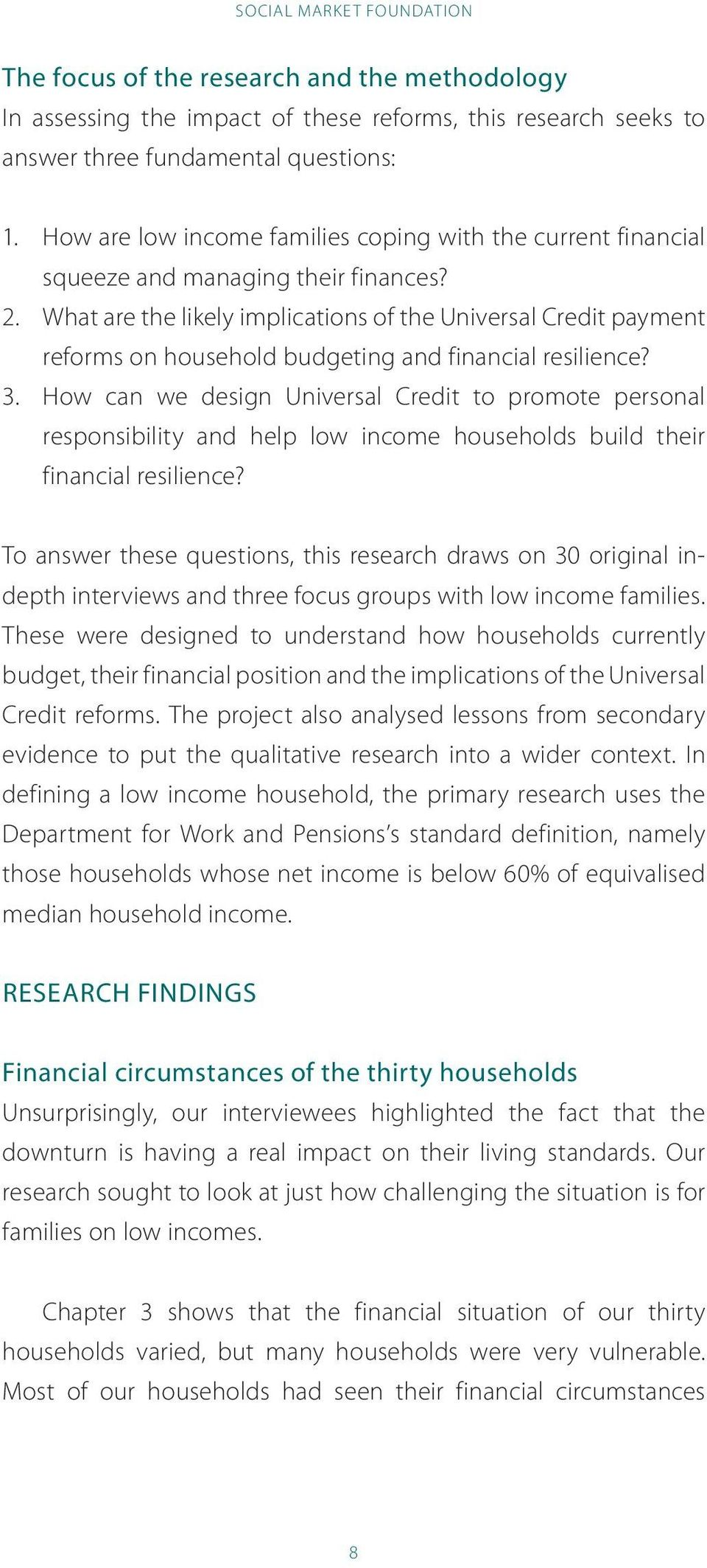 What are the likely implications of the Universal Credit payment reforms on household budgeting and financial resilience? 3.