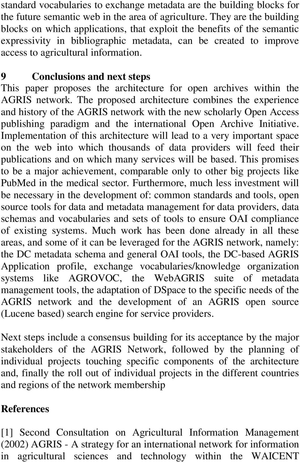 9 Conclusions and next steps This paper proposes the architecture for open archives within the AGRIS network.
