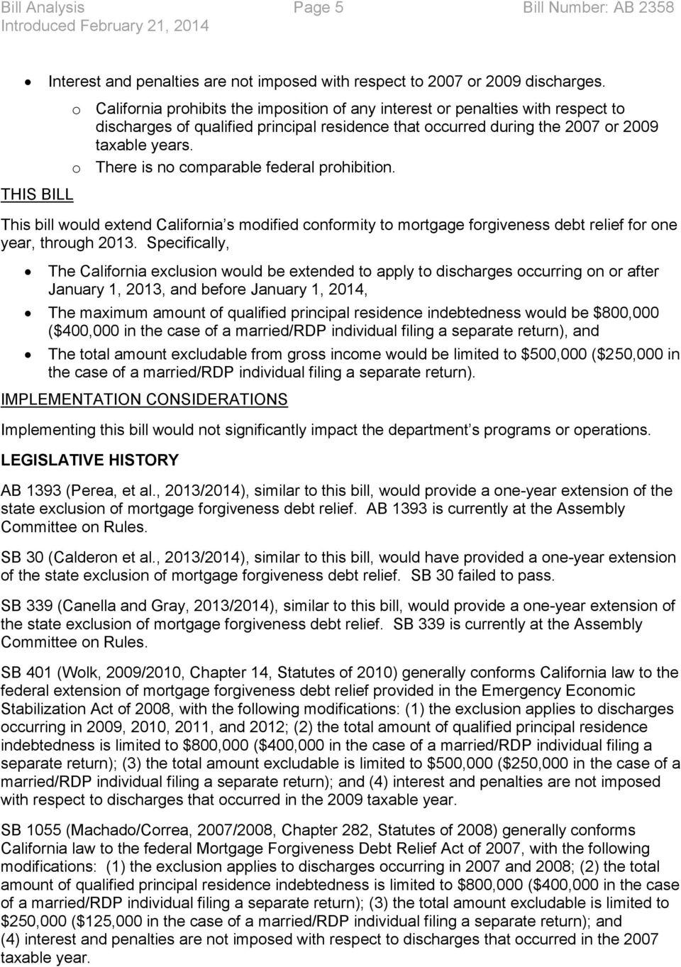 o There is no comparable federal prohibition. This bill would extend California s modified conformity to mortgage forgiveness debt relief for one year, through 2013.