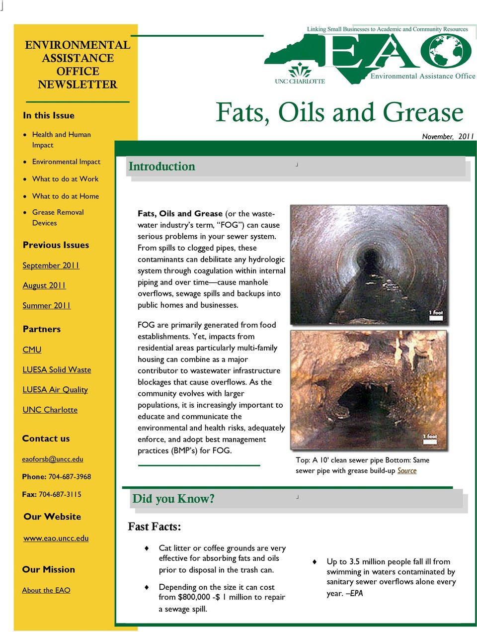 edu Phone: 704-687-3968 Fats, Oils and Grease (or the wastewater industry s term, FOG ) can cause serious problems in your sewer system.