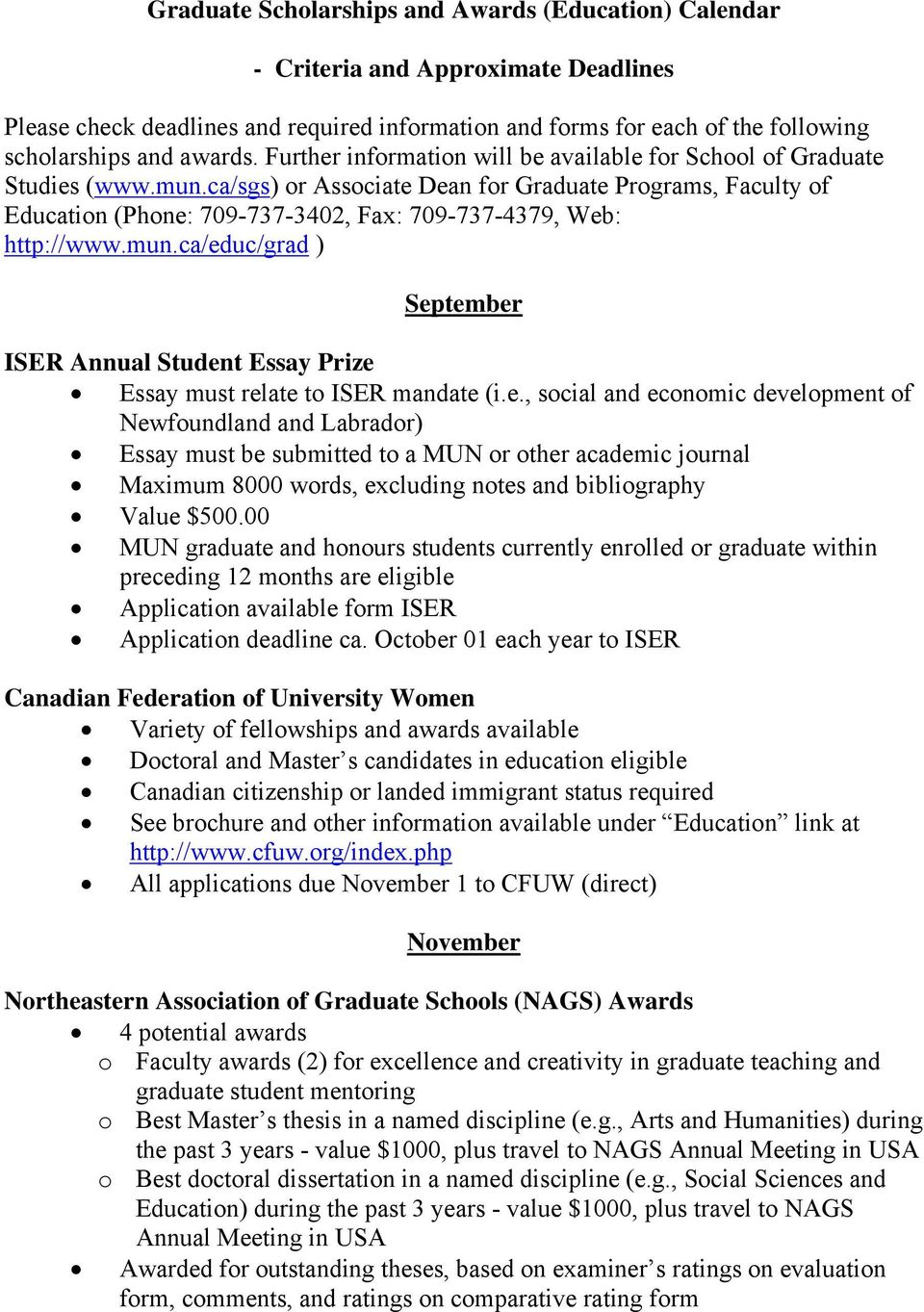 ca/sgs) or Associate Dean for Graduate Programs, Faculty of Education (Phone: 709-737-3402, Fax: 709-737-4379, Web: http://www.mun.
