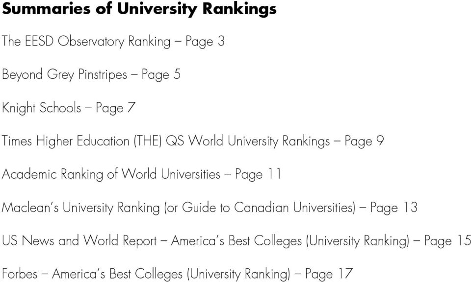 Universities Page 11 Maclean s University Ranking (or Guide to Canadian Universities) Page 13 US News and
