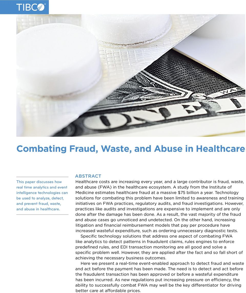 A study from the Institute of Medicine estimates healthcare fraud at a massive $75 billion a year.