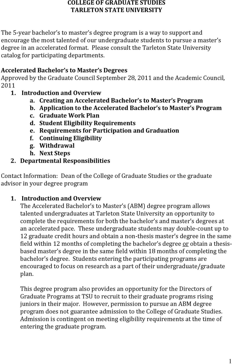 Accelerated Bachelor s to Master s Degrees Approved by the Graduate Council September 28, 2011 and the Academic Council, 2011 1. Introduction and Overview a.