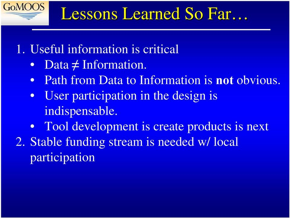 Path from Data to Information is not obvious.