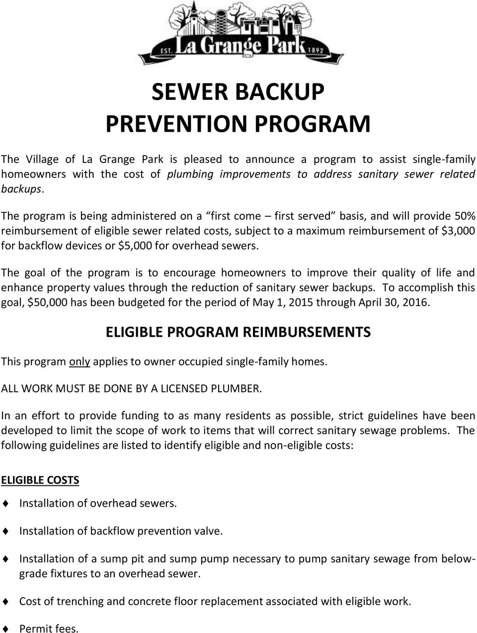 The program is being administered on a first come first served basis, and will provide 50% reimbursement of eligible sewer related costs, subject to a maximum reimbursement of $3,000 for backflow