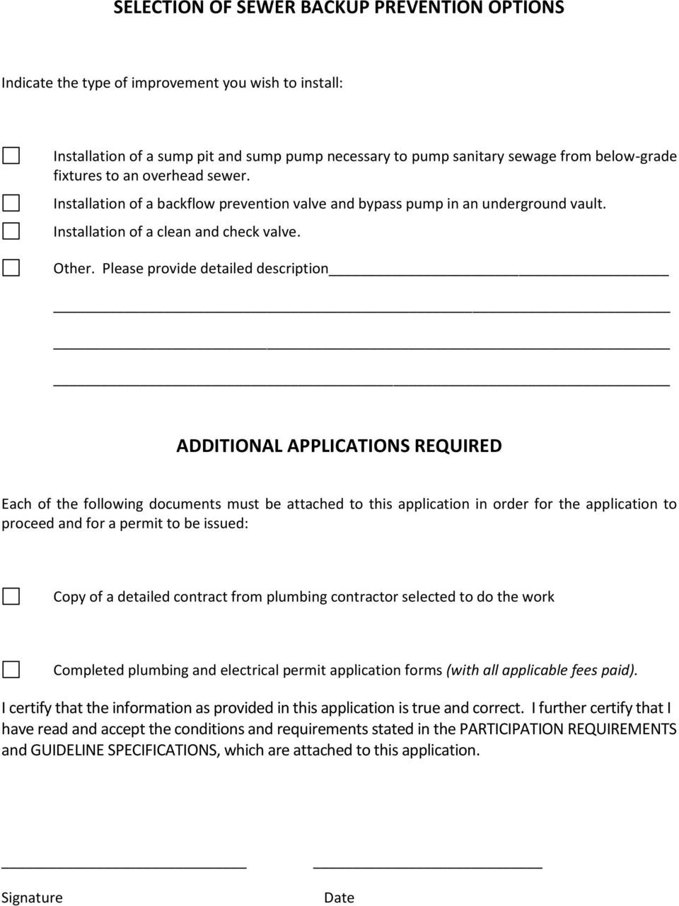 Please provide detailed description ADDITIONAL APPLICATIONS REQUIRED Each of the following documents must be attached to this application in order for the application to proceed and for a permit to