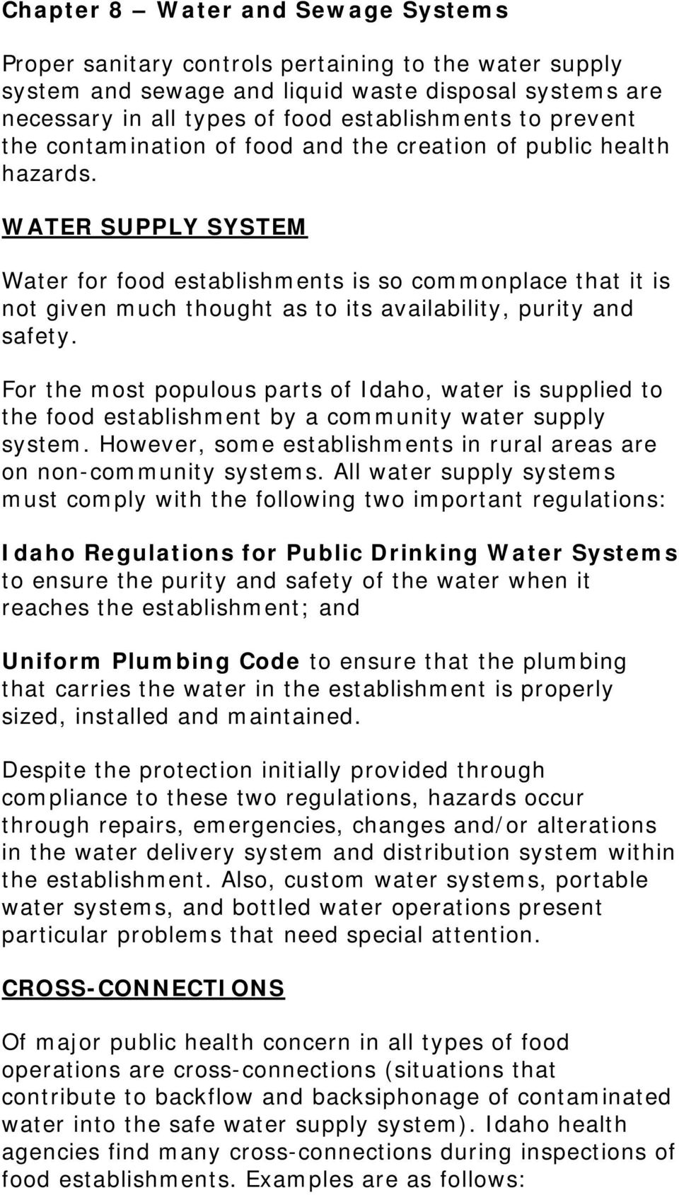 WATER SUPPLY SYSTEM Water for food establishments is so commonplace that it is not given much thought as to its availability, purity and safety.