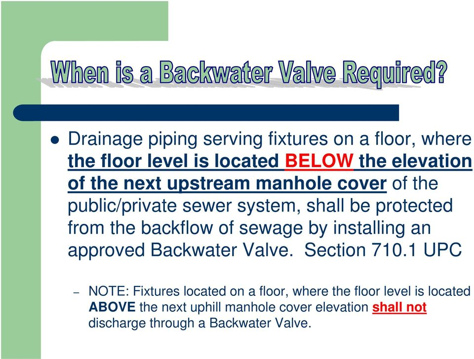 installing an approved Backwater Valve. Section 710.