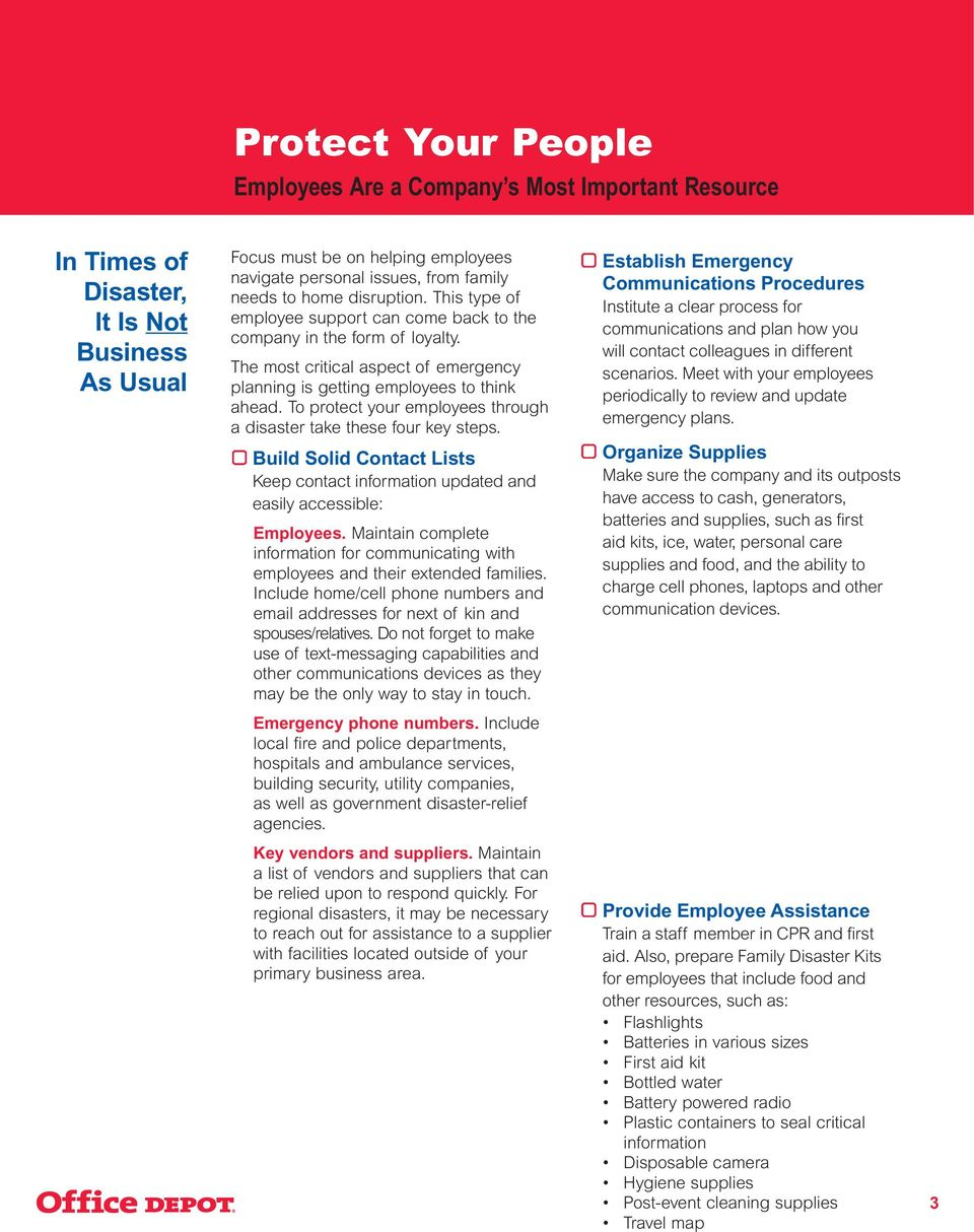 To protect your employees through a disaster take these four key steps. Build Solid Contact Lists Keep contact information updated and easily accessible: Employees.