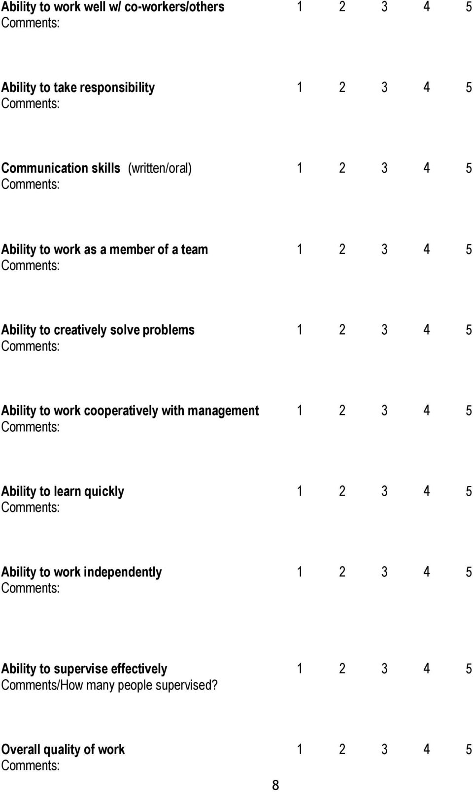 Ability to work cooperatively with management 1 2 3 4 5 Ability to learn quickly 1 2 3 4 5 Ability to work