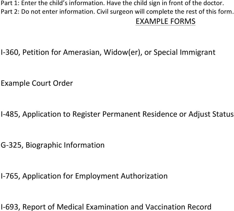EXAMPLE FORMS I- 360, Petition for Amerasian, Widow(er), or Special Immigrant Example Court Order I- 485, Application
