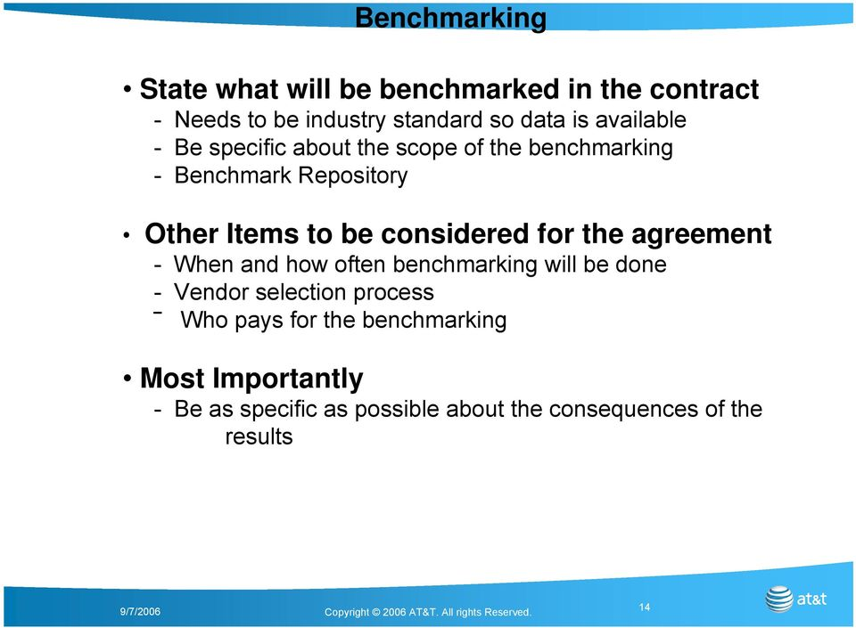 considered for the agreement - When and how often benchmarking will be done - Vendor selection process