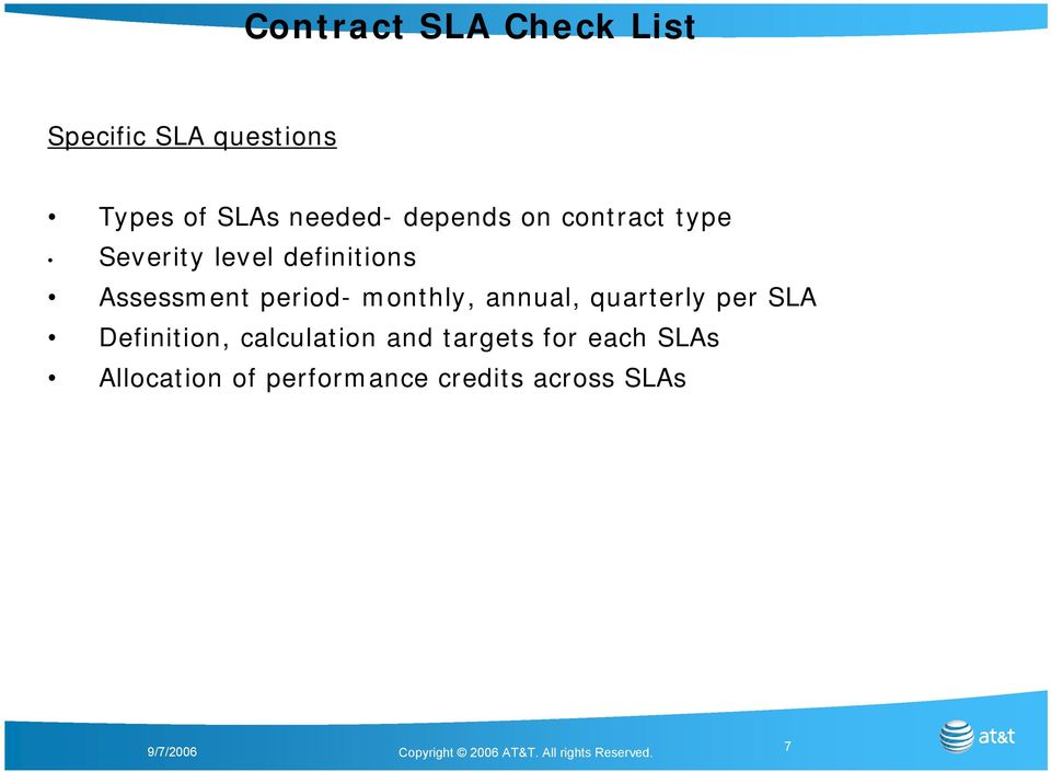 Assessment period- monthly, annual, quarterly per SLA Definition,