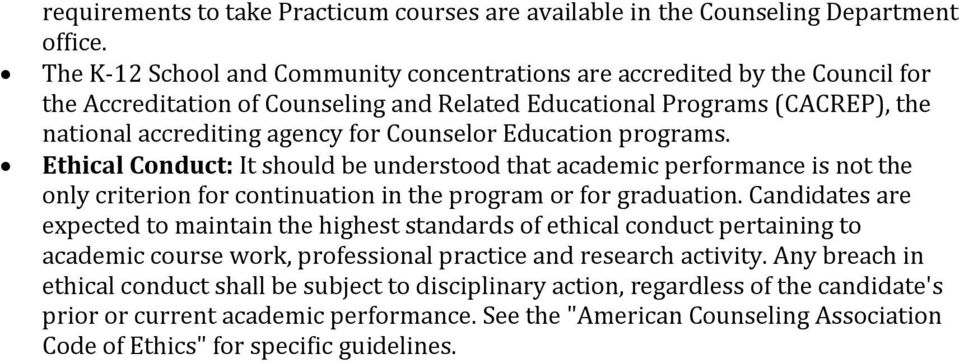 Education programs. Ethical Conduct: It should be understood that academic performance is not the only criterion for continuation in the program or for graduation.