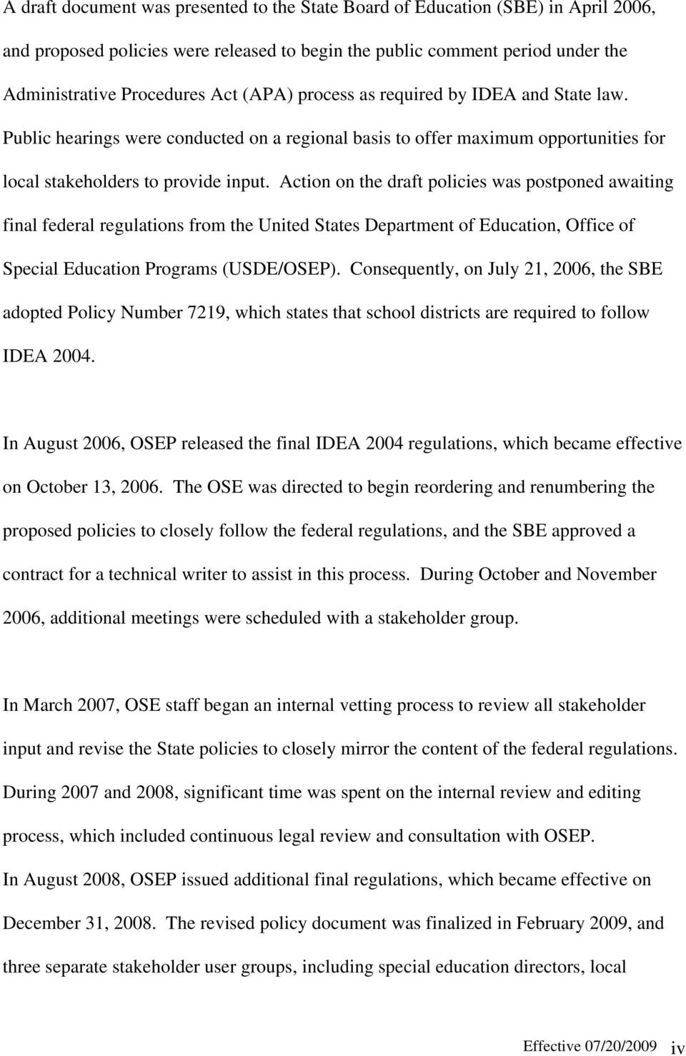 Action on the draft policies was postponed awaiting final federal regulations from the United States Department of Education, Office of Special Education Programs (USDE/OSEP).