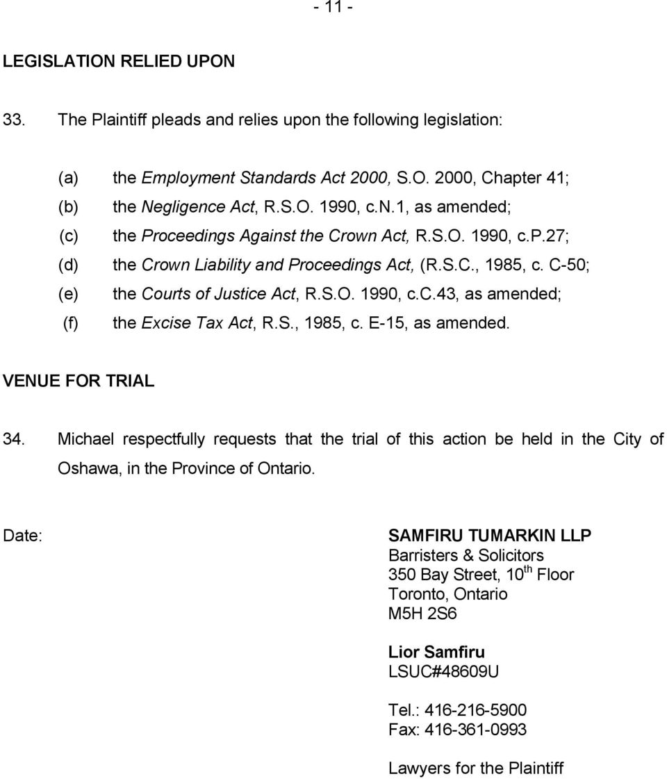 S., 1985, c. E-15, as amended. VENUE FOR TRIAL 34. Michael respectfully requests that the trial of this action be held in the City of Oshawa, in the Province of Ontario.