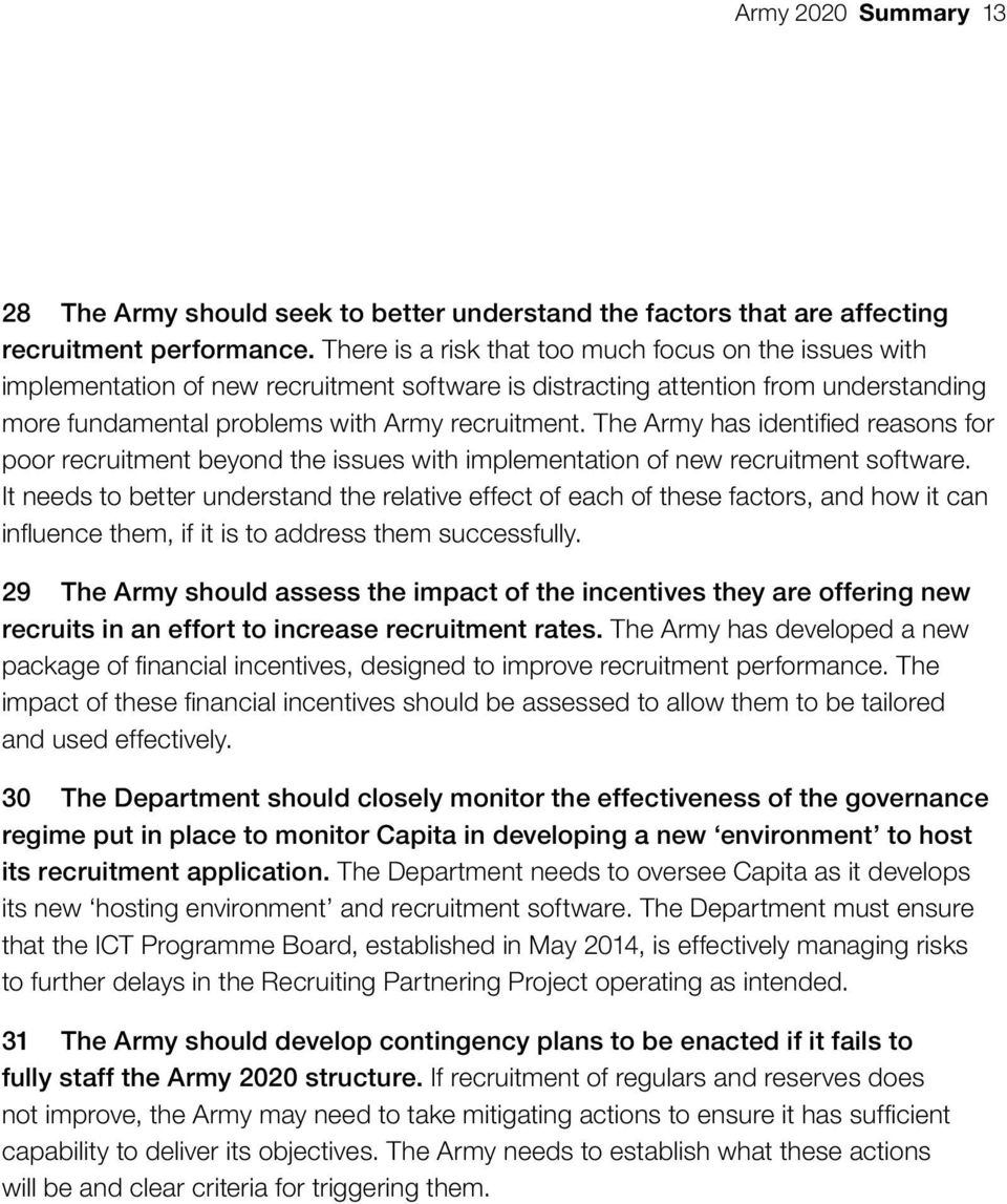 The Army has identified reasons for poor recruitment beyond the issues with implementation of new recruitment software.