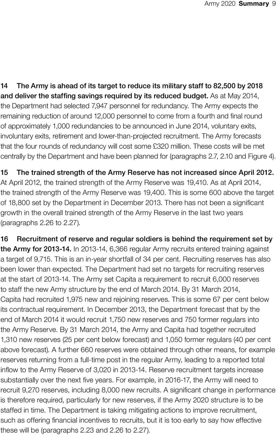 The Army expects the remaining reduction of around 12,000 personnel to come from a fourth and final round of approximately 1,000 redundancies to be announced in June 2014, voluntary exits,