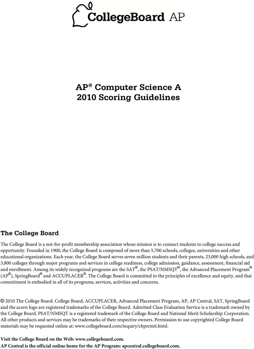 Each year, the College Board serves seven million students and their parents, 23,000 high schools, and 3,800 colleges through major programs and services in college readiness, college admission,