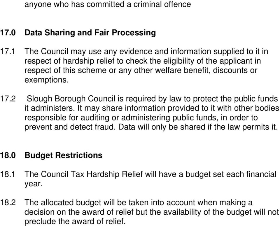 discounts or exemptions. 17.2 Slough Borough Council is required by law to protect the public funds it administers.
