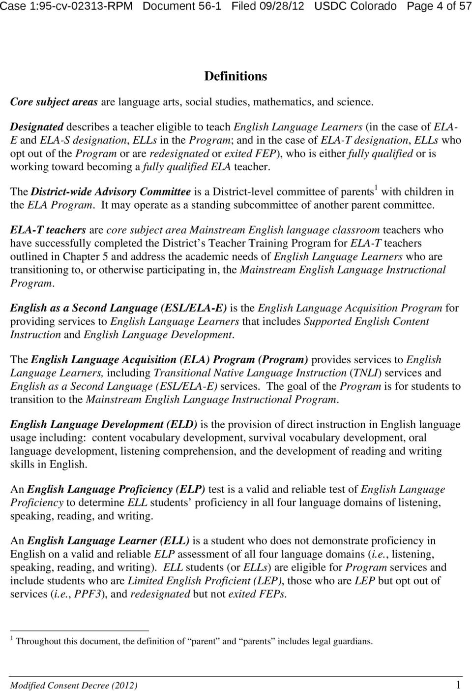 the Program or are redesignated or exited FEP), who is either fully qualified or is working toward becoming a fully qualified ELA teacher.