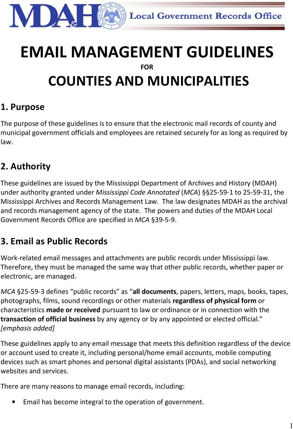 2. Authority These guidelines are issued by the Mississippi Department of Archives and History (MDAH) under authority granted under Mississippi Code Annotated (MCA) 25-59-1 to 25-59-31, the