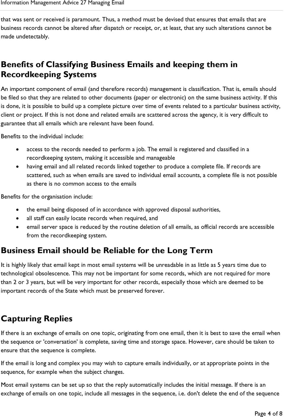 Benefits of Classifying Business Emails and keeping them in Recordkeeping Systems An important component of email (and therefore records) management is classification.